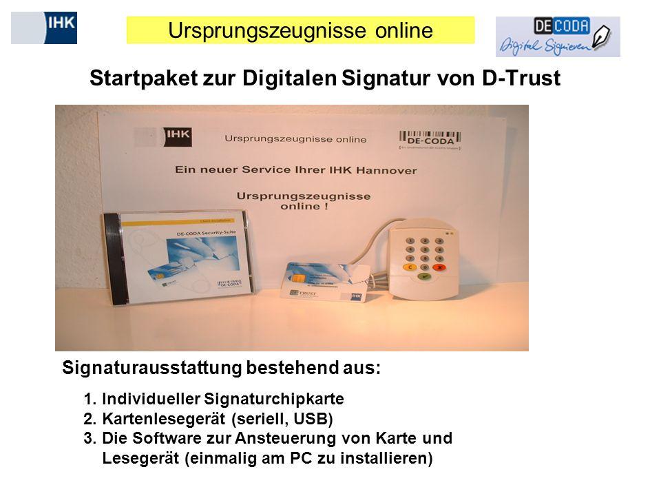 Ursprungszeugnisse online Startpaket zur Digitalen Signatur von D-Trust Signaturausstattung bestehend aus: 1. Individueller Signaturchipkarte 2. Karte