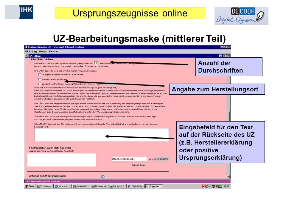 Ursprungszeugnisse online UZ-Bearbeitungsmaske (mittlerer Teil) Angabe zum Herstellungsort Eingabefeld für den Text auf der Rückseite des UZ (z.B. Her