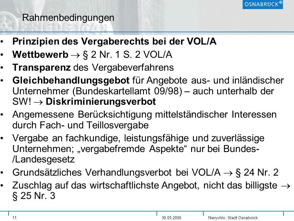 Nierychlo; Stadt Osnabrück 1130.05.2006 Rahmenbedingungen Prinzipien des Vergaberechts bei der VOL/A Wettbewerb § 2 Nr. 1 S. 2 VOL/A Transparenz des V