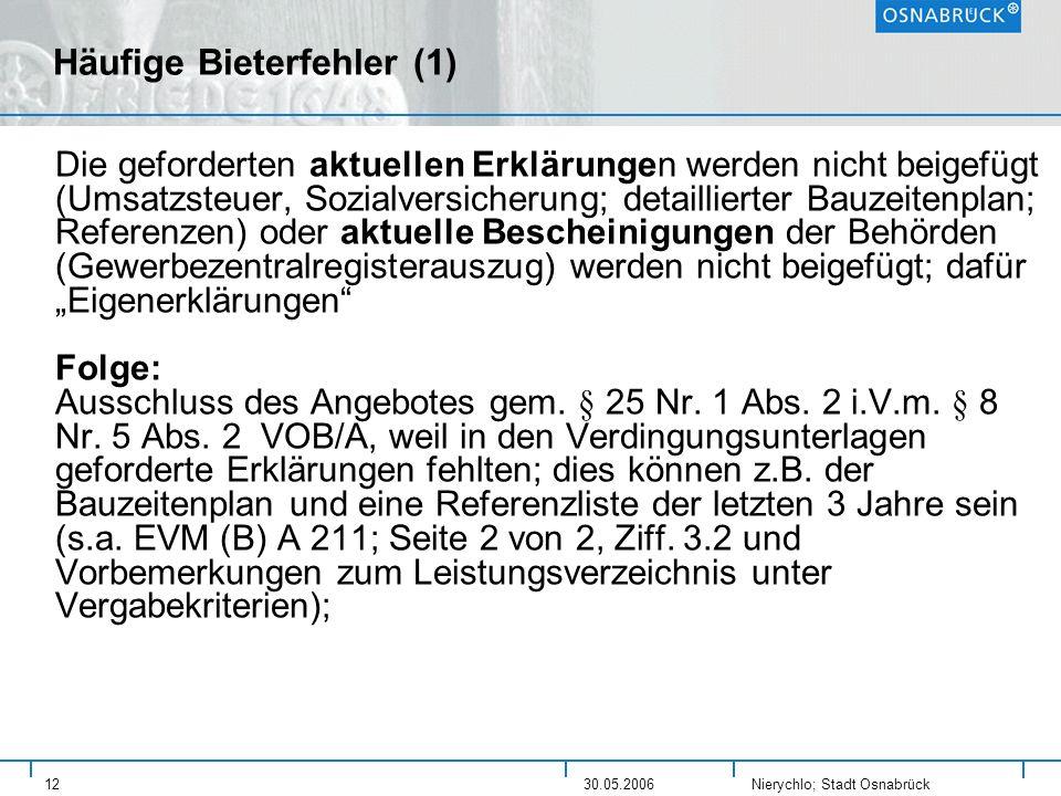 Nierychlo; Stadt Osnabrück 1230.05.2006 Häufige Bieterfehler (1) Die geforderten aktuellen Erklärungen werden nicht beigefügt (Umsatzsteuer, Sozialver
