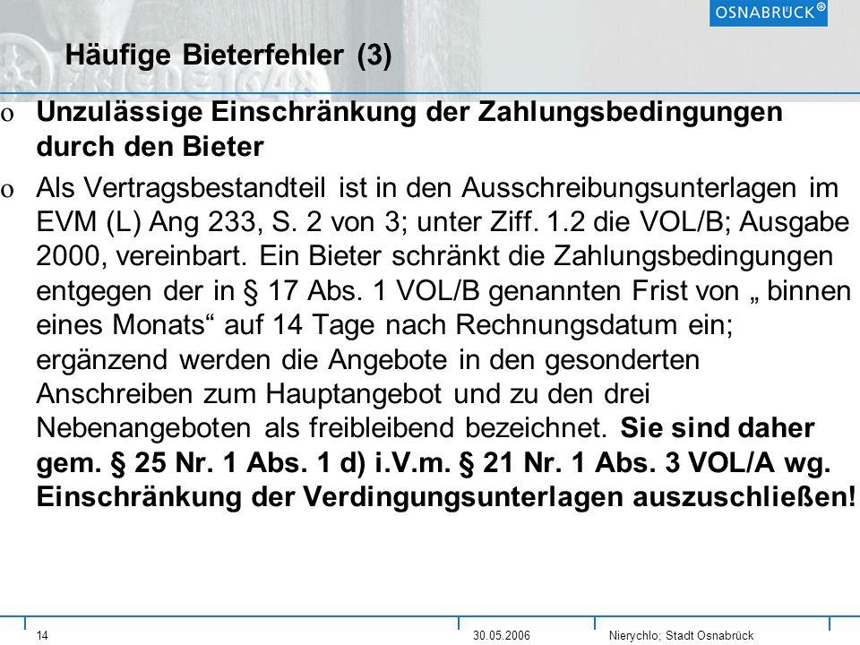 Nierychlo; Stadt Osnabrück 1430.05.2006 Häufige Bieterfehler (3) o Unzulässige Einschränkung der Zahlungsbedingungen durch den Bieter o Als Vertragsbe