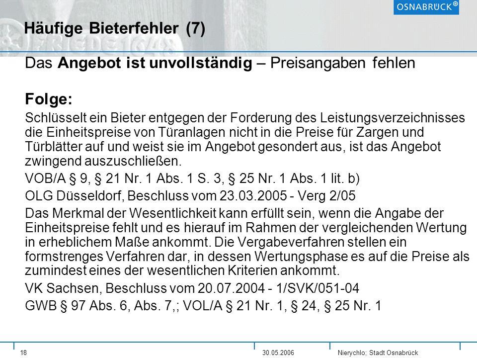 Nierychlo; Stadt Osnabrück 1830.05.2006 Häufige Bieterfehler (7) Das Angebot ist unvollständig – Preisangaben fehlen Folge: Schlüsselt ein Bieter entg