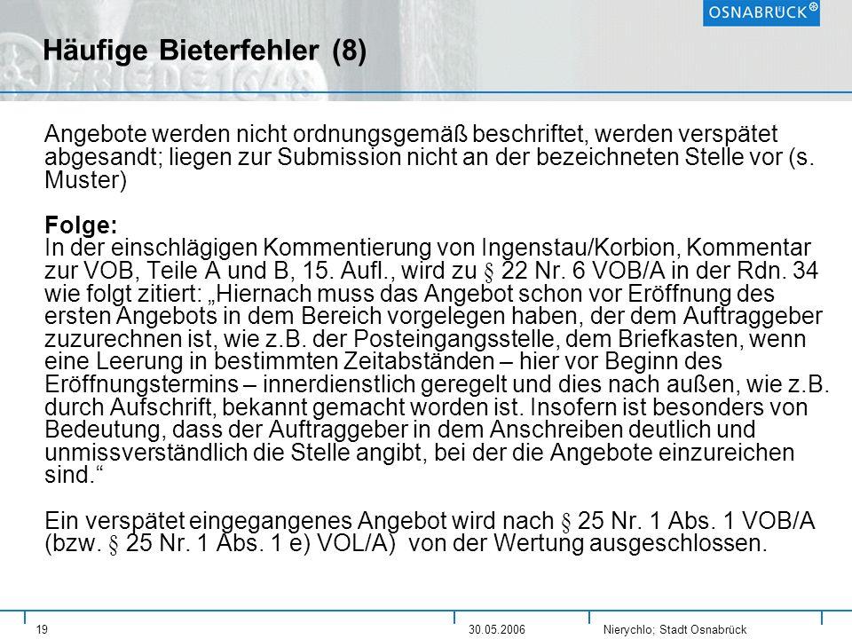 Nierychlo; Stadt Osnabrück 1930.05.2006 Häufige Bieterfehler (8) Angebote werden nicht ordnungsgemäß beschriftet, werden verspätet abgesandt; liegen z