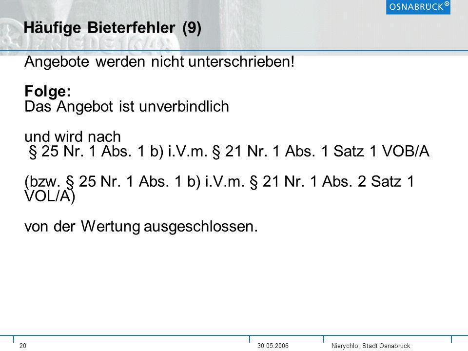 Nierychlo; Stadt Osnabrück 2030.05.2006 Häufige Bieterfehler (9) Angebote werden nicht unterschrieben! Folge: Das Angebot ist unverbindlich und wird n