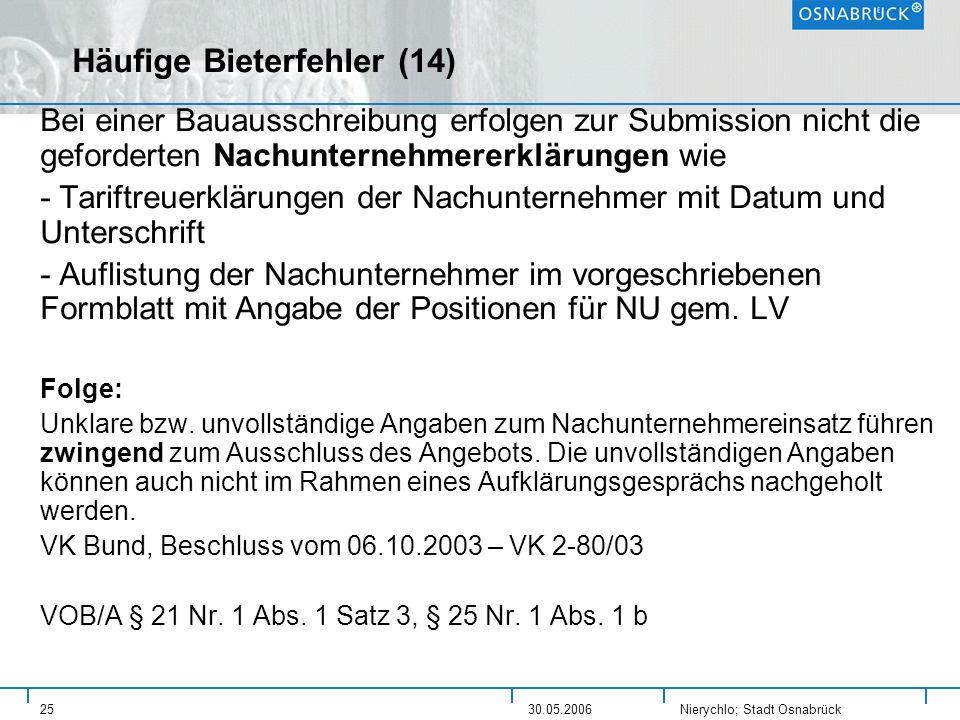 Nierychlo; Stadt Osnabrück 2530.05.2006 Häufige Bieterfehler (14) Bei einer Bauausschreibung erfolgen zur Submission nicht die geforderten Nachunterne