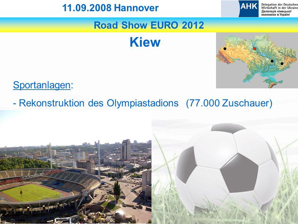Road Show EURO 2012 11.09.2008 Hannover Kiew Sportanlagen: - Rekonstruktion des Olympiastadions (77.000 Zuschauer)