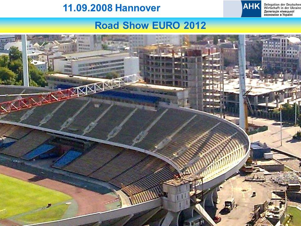 Road Show EURO 2012 11.09.2008 Hannover Kiew Sportanlagen: - Rekonstruktion des Olympiastadions (70.000 Zuschauer)