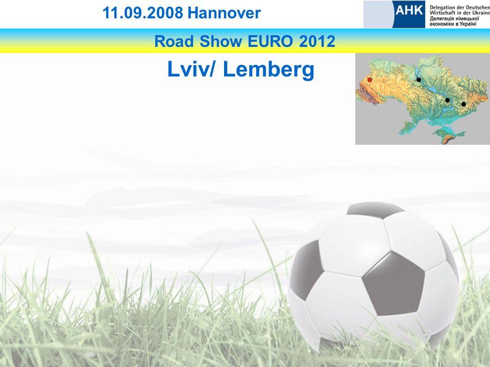 Road Show EURO 2012 11.09.2008 Hannover Lviv/ Lemberg
