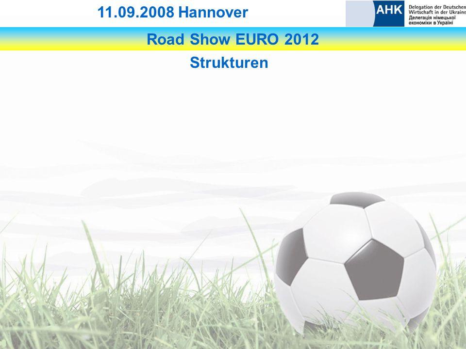 Road Show EURO 2012 11.09.2008 Hannover Strukturen