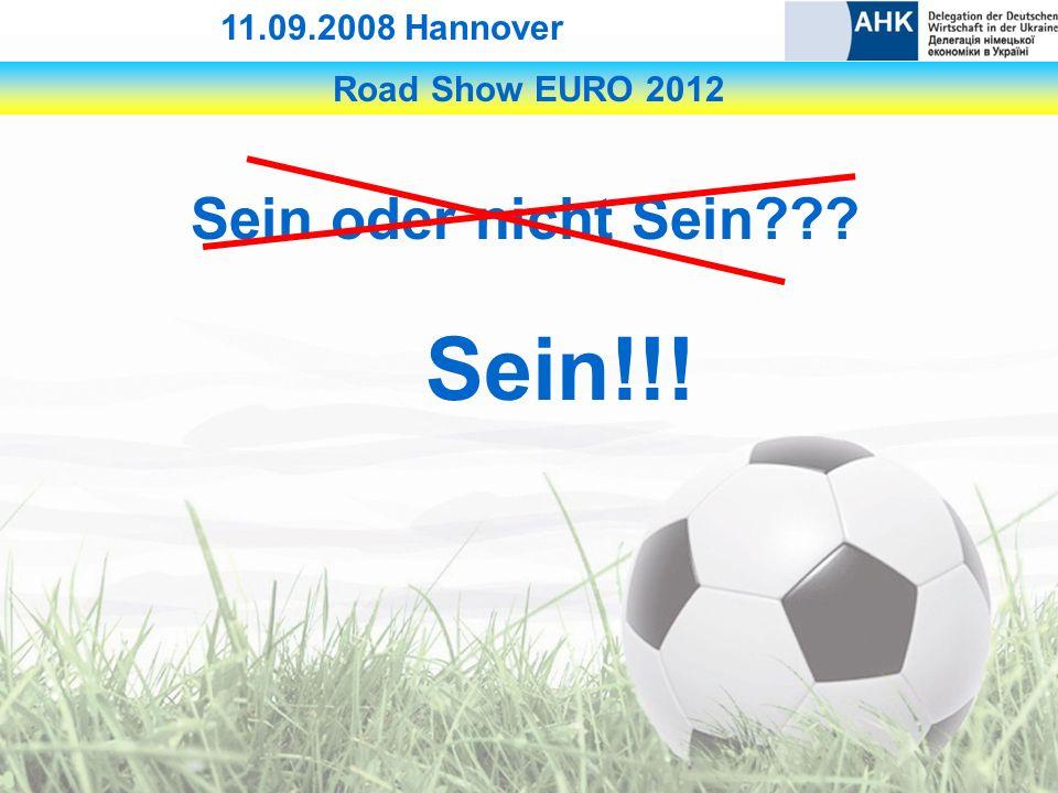 Road Show EURO 2012 11.09.2008 Hannover Sein oder nicht Sein Sein!!!