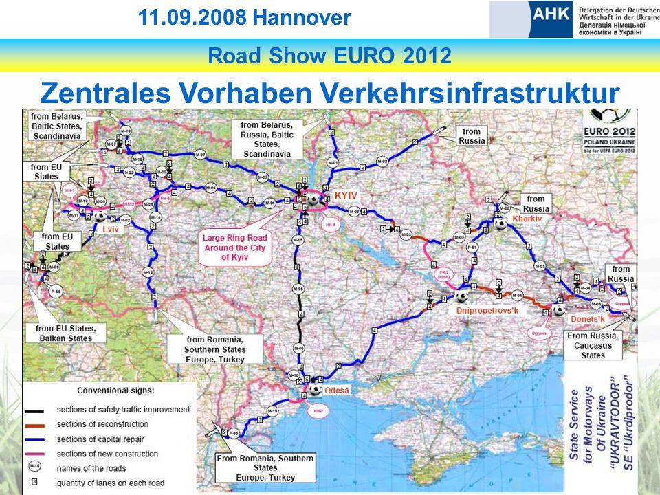Road Show EURO 2012 11.09.2008 Hannover Zentrales Vorhaben Verkehrsinfrastruktur