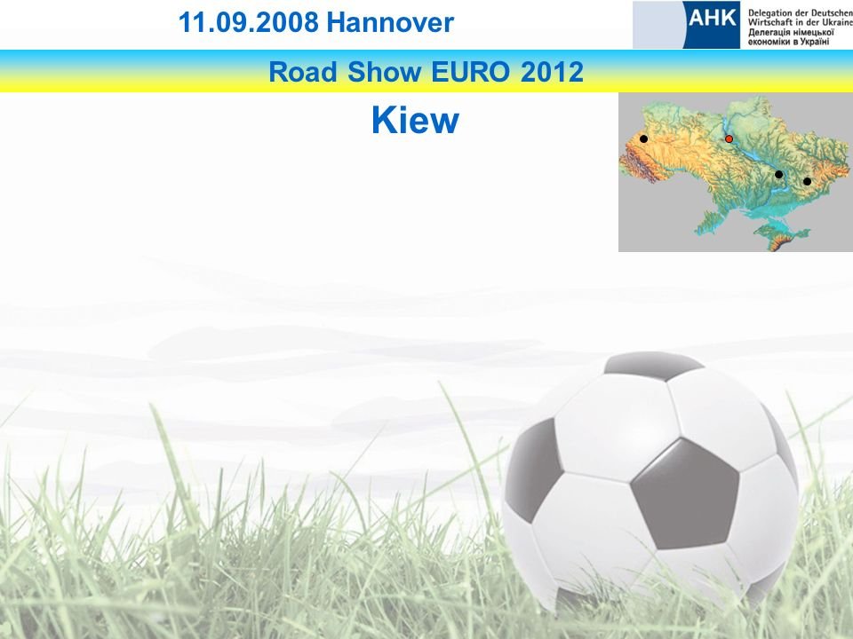 Road Show EURO 2012 11.09.2008 Hannover Kiew