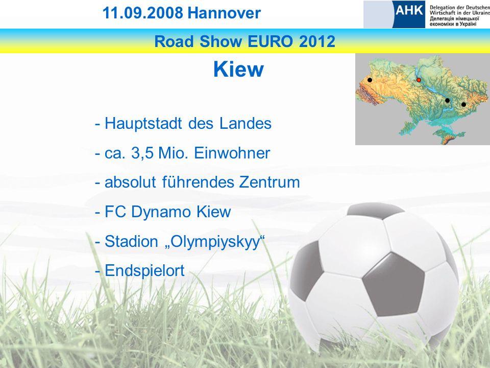 Road Show EURO 2012 11.09.2008 Hannover Kiew - Hauptstadt des Landes - ca.