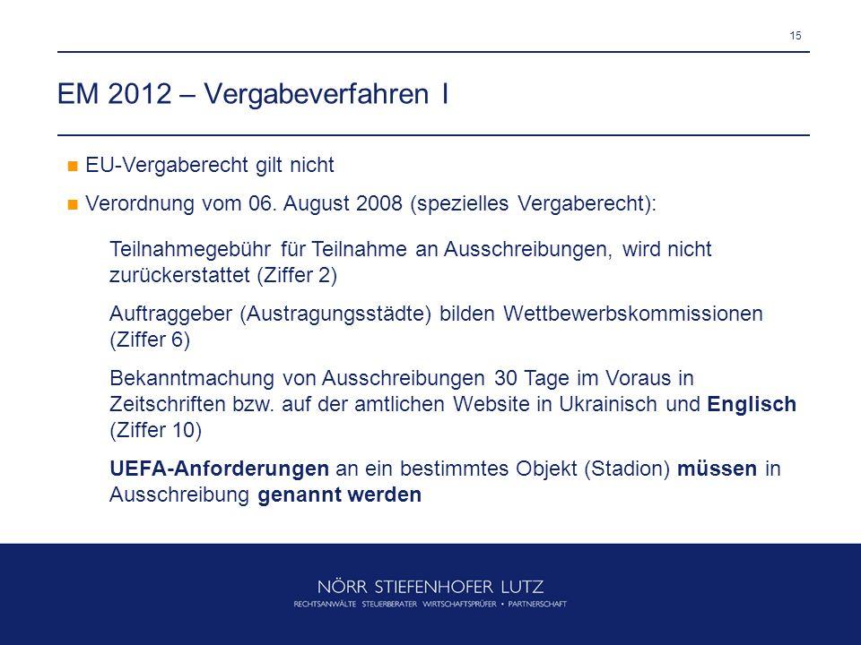 15 EM 2012 – Vergabeverfahren I EU-Vergaberecht gilt nicht Verordnung vom 06. August 2008 (spezielles Vergaberecht): Teilnahmegebühr für Teilnahme an