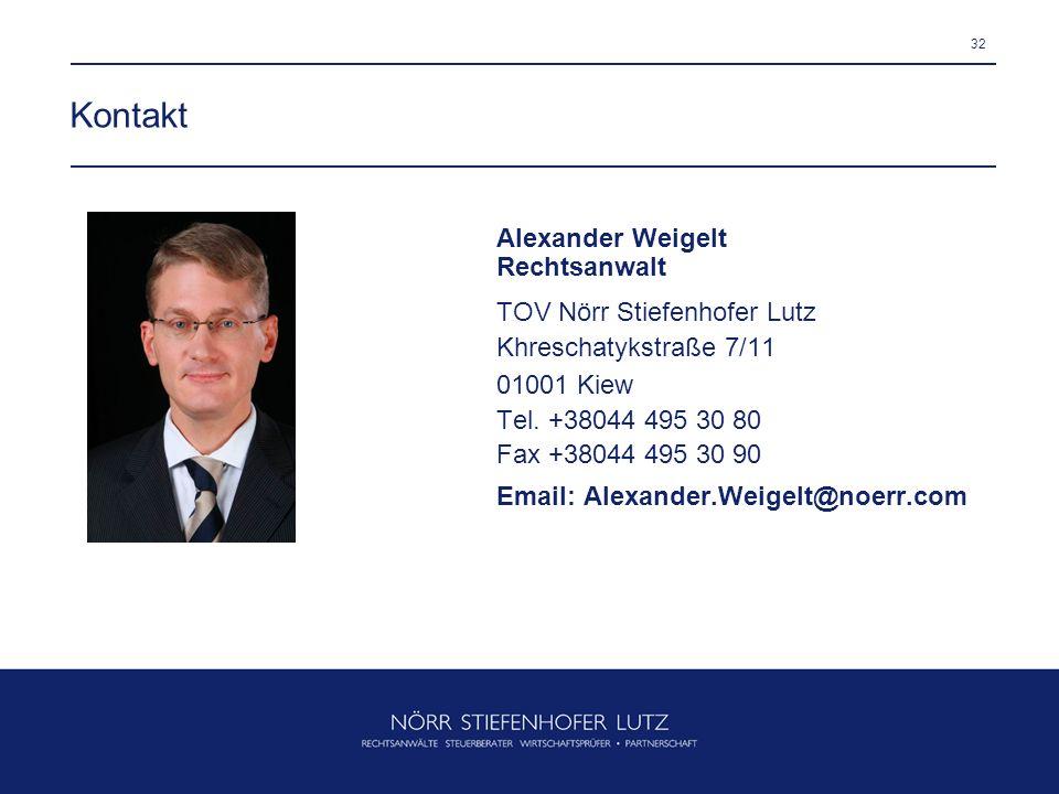 32 Alexander Weigelt Rechtsanwalt TOV Nörr Stiefenhofer Lutz Khreschatykstraße 7/11 01001 Kiew Tel. +38044 495 30 80 Fax +38044 495 30 90 Email: Alexa