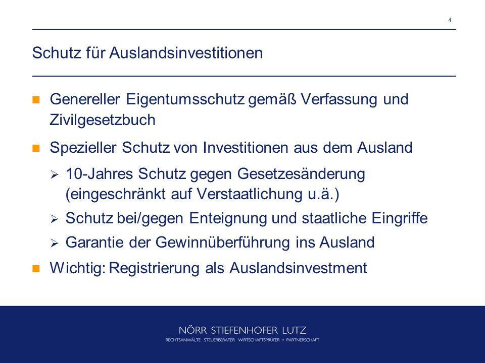 4 Schutz für Auslandsinvestitionen Genereller Eigentumsschutz gemäß Verfassung und Zivilgesetzbuch Spezieller Schutz von Investitionen aus dem Ausland