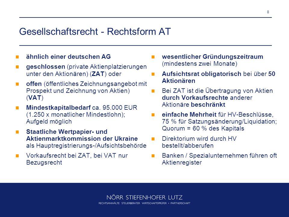 8 Gesellschaftsrecht - Rechtsform AT ähnlich einer deutschen AG geschlossen (private Aktienplatzierungen unter den Aktionären) (ZAT) oder offen (öffen