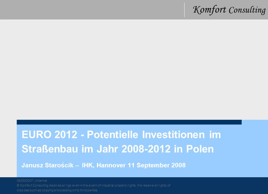 03/26/2007 | Internal © Komfort Consulting reserves all rights even in the event of industrial property rights.