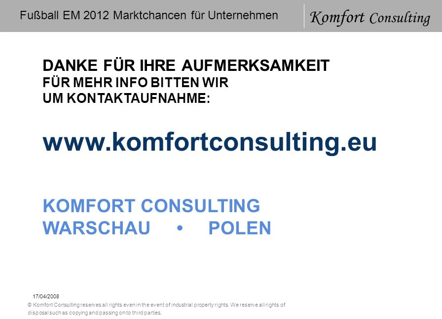 03/26/2007 | Internal © Komfort Consulting reserves all rights even in the event of industrial property rights. We reserve all rights of disposal such