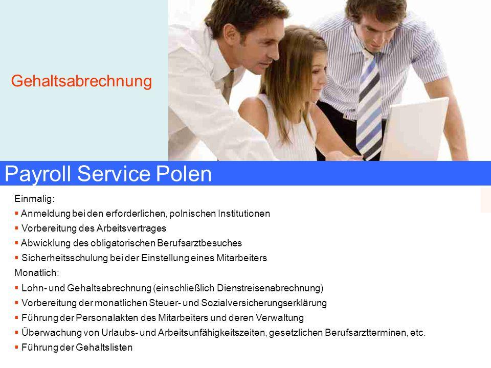 Und das alles OHNE administrative Schwierigkeiten und unnötige Kosten! Payroll Service Polen Einmalig: Anmeldung bei den erforderlichen, polnischen In