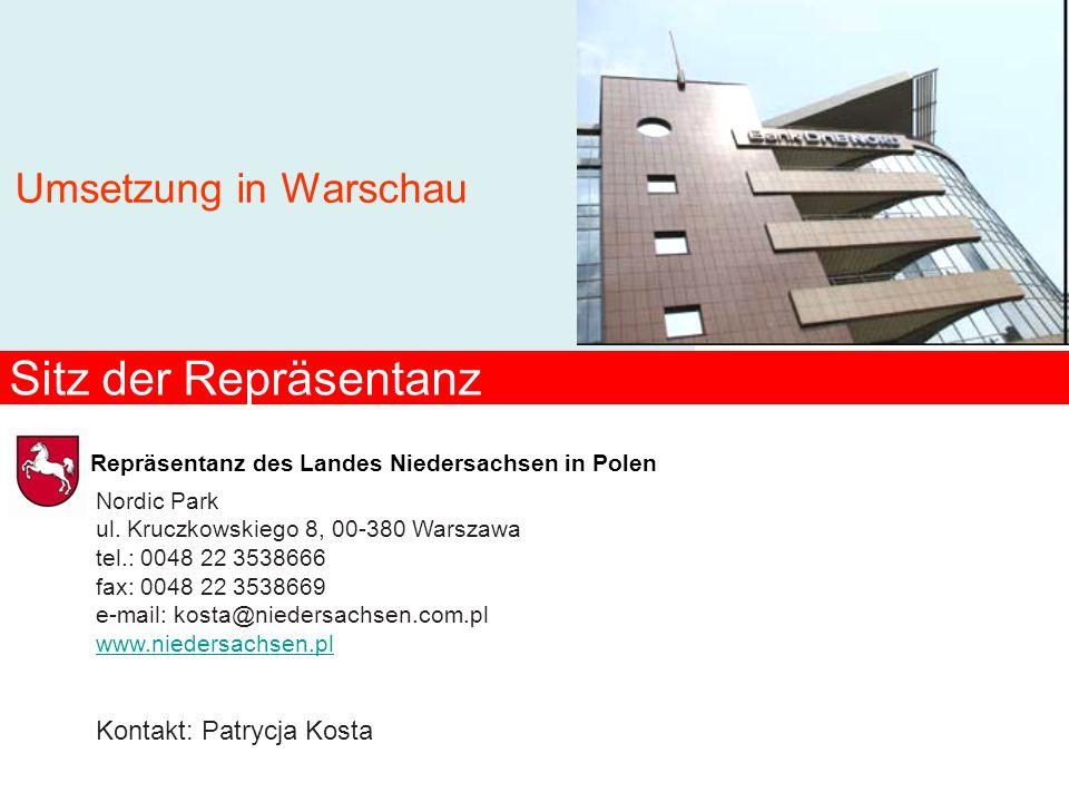 Sitz der Repräsentanz Repräsentanz des Landes Niedersachsen in Polen Umsetzung in Warschau Nordic Park ul. Kruczkowskiego 8, 00-380 Warszawa tel.: 004