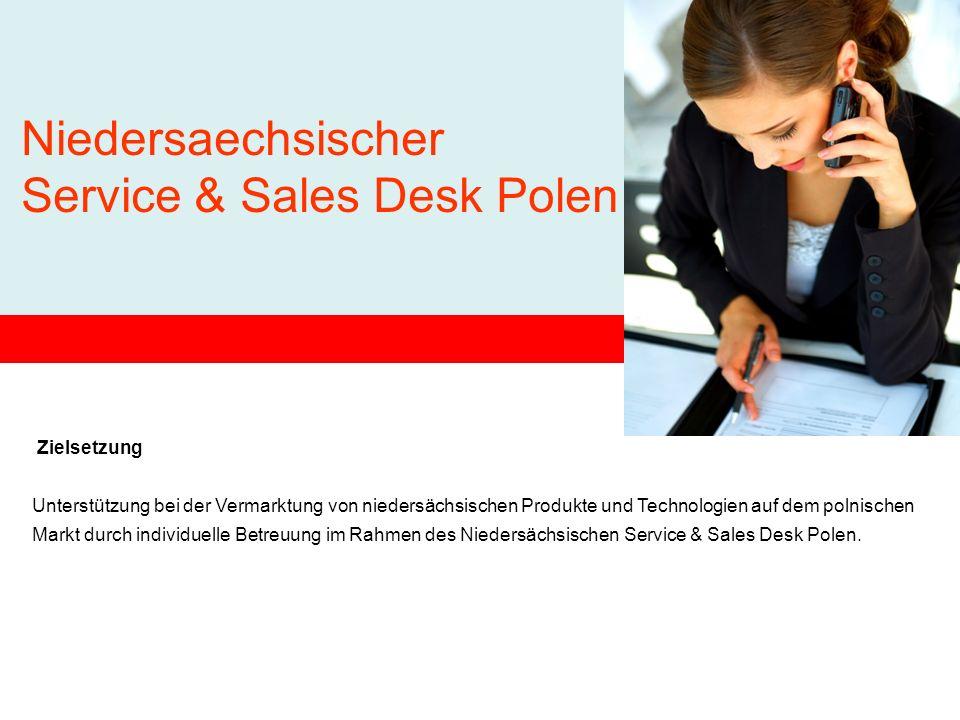 Zielsetzung Unterstützung bei der Vermarktung von niedersächsischen Produkte und Technologien auf dem polnischen Markt durch individuelle Betreuung im