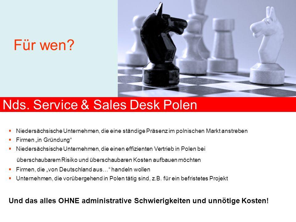 Niedersächsische Unternehmen, die eine ständige Präsenz im polnischen Markt anstreben Firmen in Gründung Niedersächsische Unternehmen, die einen effiz