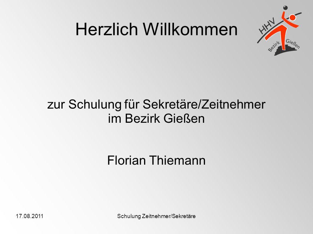 17.08.2011Schulung Zeitnehmer/Sekretäre Herzlich Willkommen zur Schulung für Sekretäre/Zeitnehmer im Bezirk Gießen Florian Thiemann