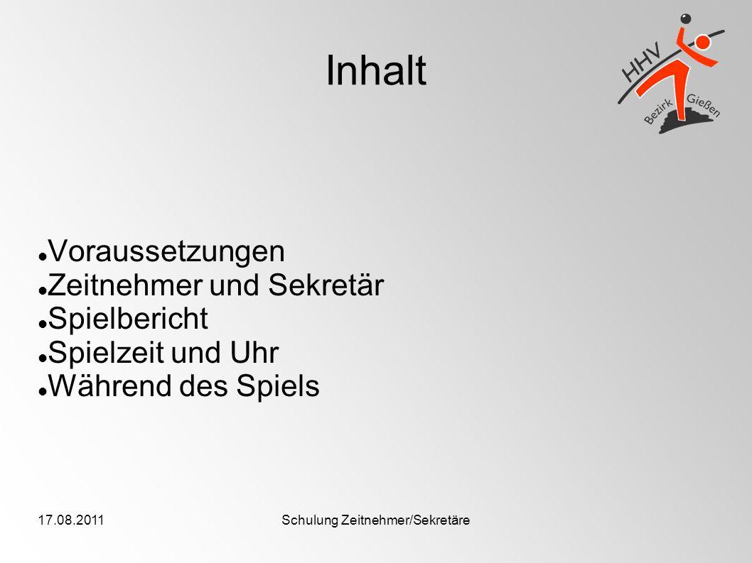 17.08.2011Schulung Zeitnehmer/Sekretäre Der Spielbericht Mannschaften Sekretär