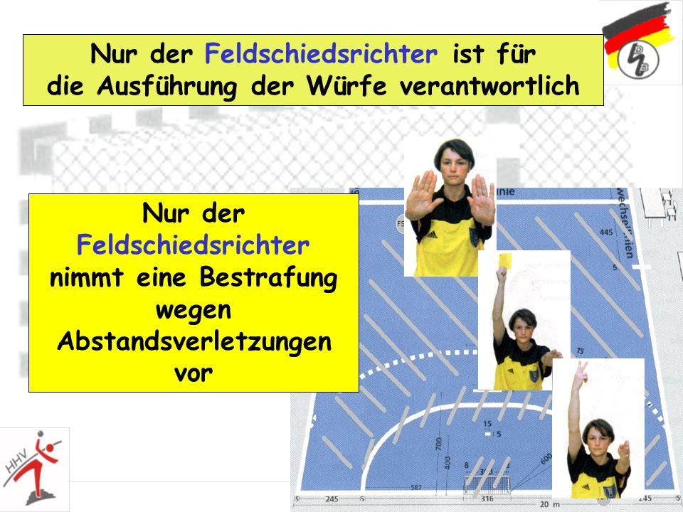 37 Nur der Feldschiedsrichter ist für die Ausführung der Würfe verantwortlich Nur der Feldschiedsrichter nimmt eine Bestrafung wegen Abstandsverletzun