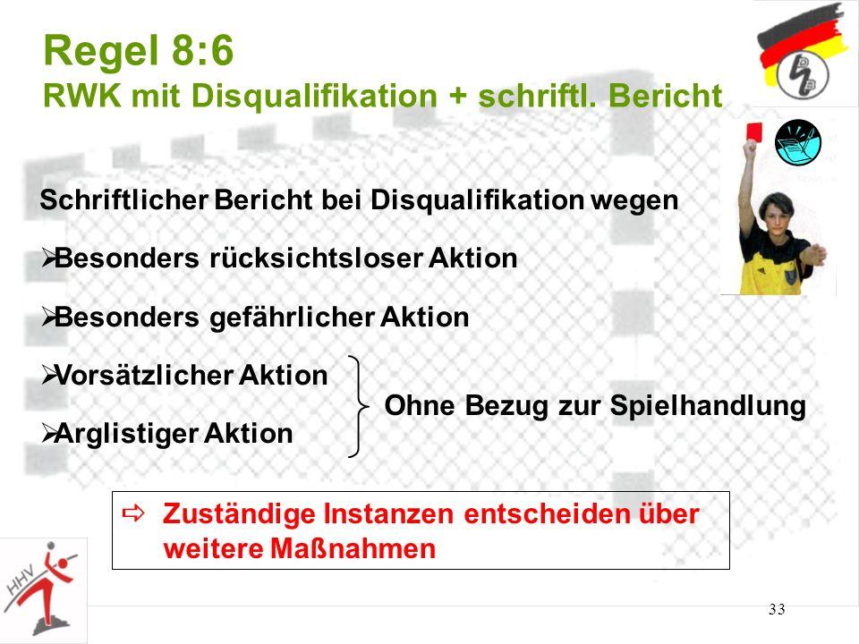 33 Regel 8:6 RWK mit Disqualifikation + schriftl. Bericht Schriftlicher Bericht bei Disqualifikation wegen Besonders rücksichtsloser Aktion Besonders