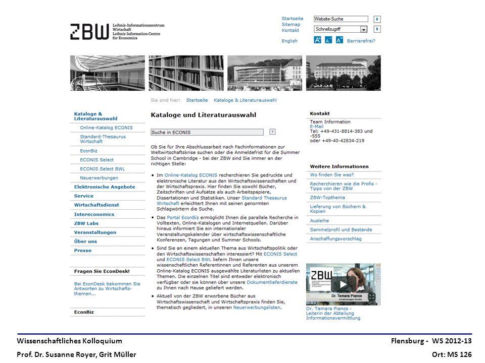 Wissenschaftliches Kolloquium Prof. Dr. Susanne Royer, Grit Müller Flensburg - WS 2012-13 Ort: MS 126