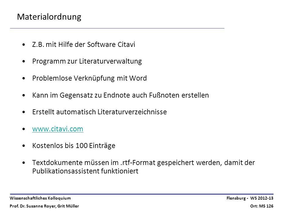 Wissenschaftliches Kolloquium Prof. Dr. Susanne Royer, Grit Müller Flensburg - WS 2012-13 Ort: MS 126 Materialordnung Z.B. mit Hilfe der Software Cita