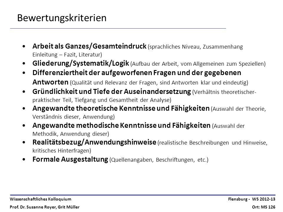 Wissenschaftliches Kolloquium Prof. Dr. Susanne Royer, Grit Müller Flensburg - WS 2012-13 Ort: MS 126 Arbeit als Ganzes/Gesamteindruck (sprachliches N