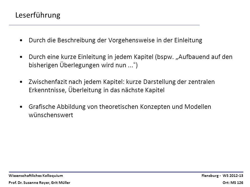 Wissenschaftliches Kolloquium Prof. Dr. Susanne Royer, Grit Müller Flensburg - WS 2012-13 Ort: MS 126 Leserführung Durch die Beschreibung der Vorgehen