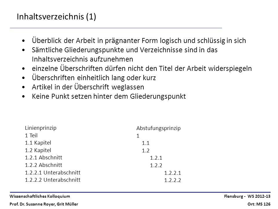 Wissenschaftliches Kolloquium Prof. Dr. Susanne Royer, Grit Müller Flensburg - WS 2012-13 Ort: MS 126 Inhaltsverzeichnis (1) Überblick der Arbeit in p