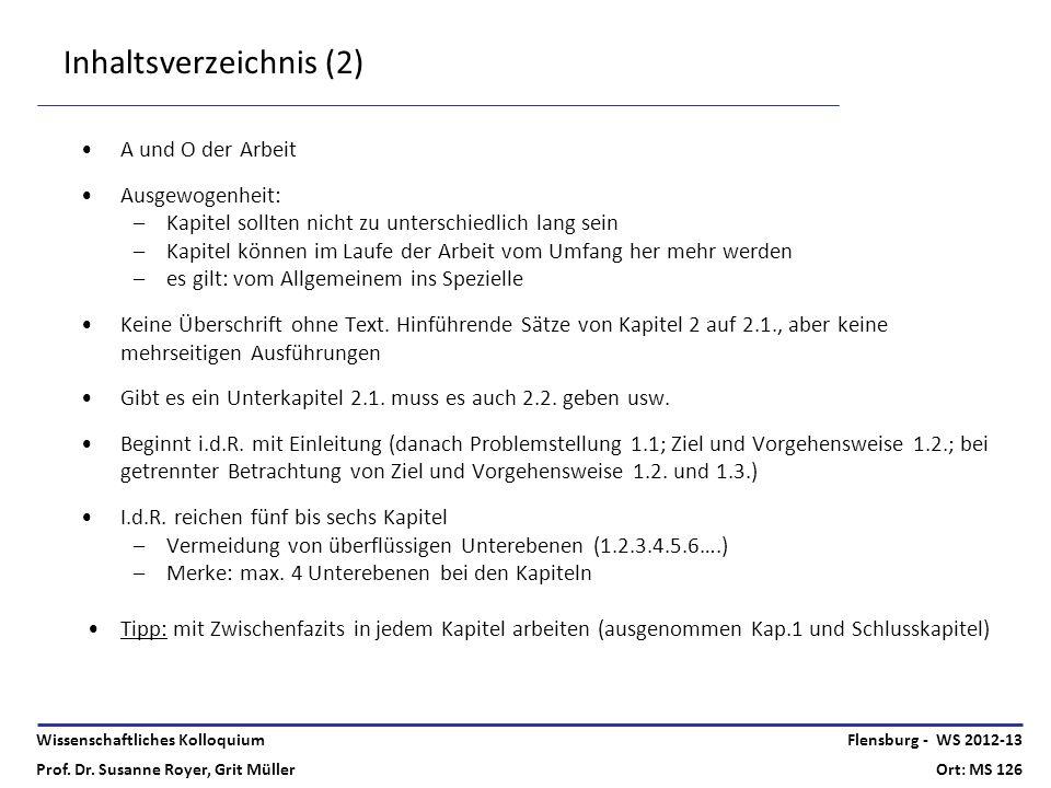 Wissenschaftliches Kolloquium Prof. Dr. Susanne Royer, Grit Müller Flensburg - WS 2012-13 Ort: MS 126 Inhaltsverzeichnis (2) A und O der Arbeit Ausgew