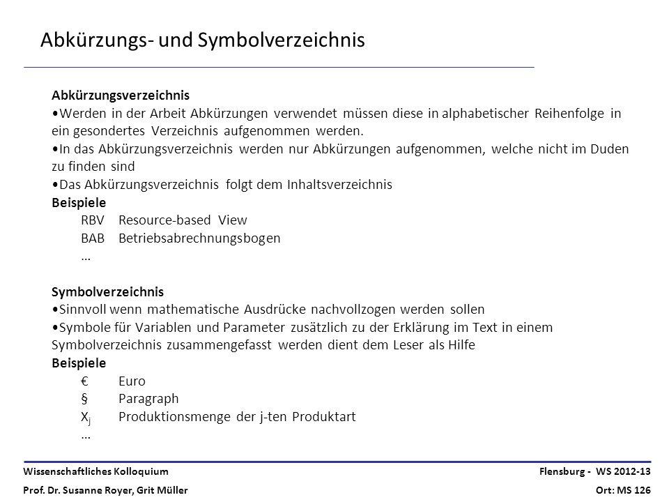 Wissenschaftliches Kolloquium Prof. Dr. Susanne Royer, Grit Müller Flensburg - WS 2012-13 Ort: MS 126 Abkürzungs- und Symbolverzeichnis Abkürzungsverz