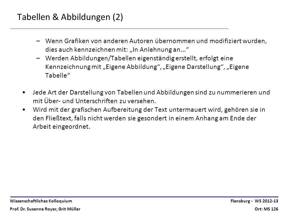 Wissenschaftliches Kolloquium Prof. Dr. Susanne Royer, Grit Müller Flensburg - WS 2012-13 Ort: MS 126 Tabellen & Abbildungen (2) –Wenn Grafiken von an
