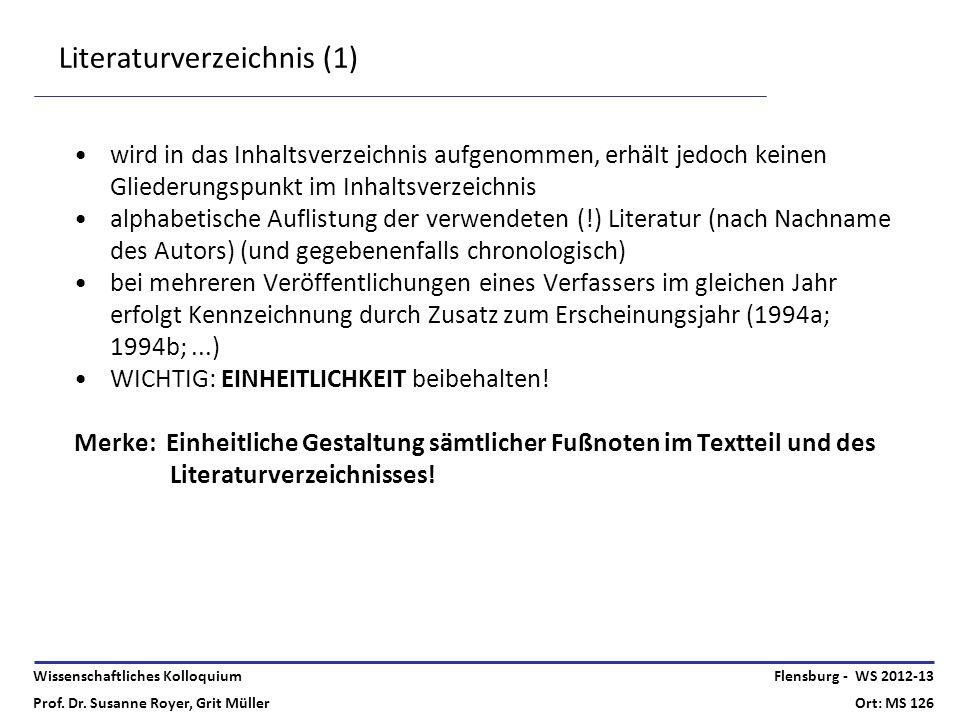 Wissenschaftliches Kolloquium Prof. Dr. Susanne Royer, Grit Müller Flensburg - WS 2012-13 Ort: MS 126 Literaturverzeichnis (1) wird in das Inhaltsverz