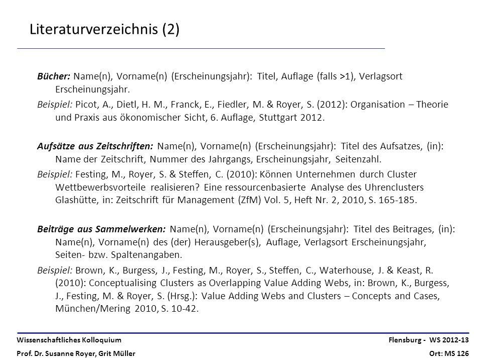 Wissenschaftliches Kolloquium Prof. Dr. Susanne Royer, Grit Müller Flensburg - WS 2012-13 Ort: MS 126 Literaturverzeichnis (2) Bücher: Name(n), Vornam