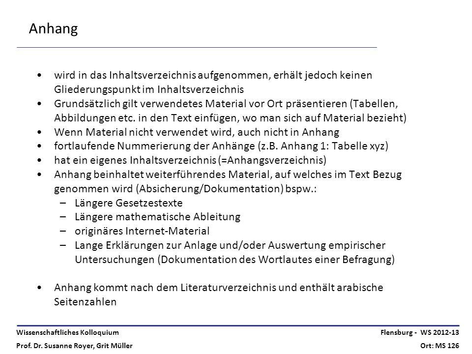 Wissenschaftliches Kolloquium Prof. Dr. Susanne Royer, Grit Müller Flensburg - WS 2012-13 Ort: MS 126 Anhang wird in das Inhaltsverzeichnis aufgenomme