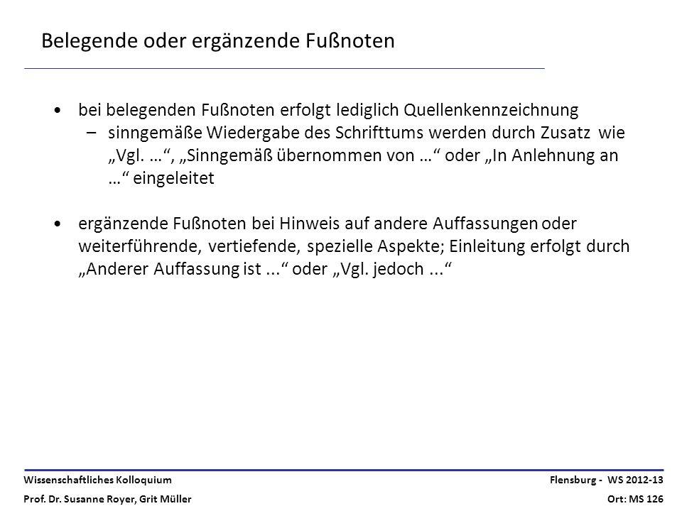 Wissenschaftliches Kolloquium Prof. Dr. Susanne Royer, Grit Müller Flensburg - WS 2012-13 Ort: MS 126 Belegende oder ergänzende Fußnoten bei belegende
