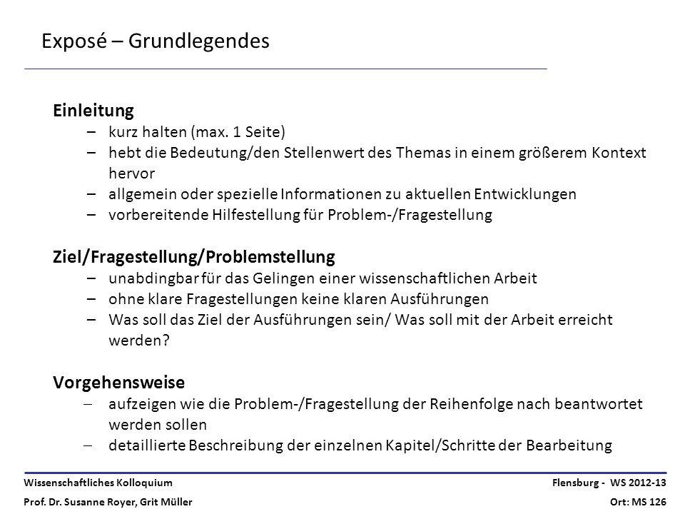 Wissenschaftliches Kolloquium Prof. Dr. Susanne Royer, Grit Müller Flensburg - WS 2012-13 Ort: MS 126 Exposé – Grundlegendes Einleitung –kurz halten (