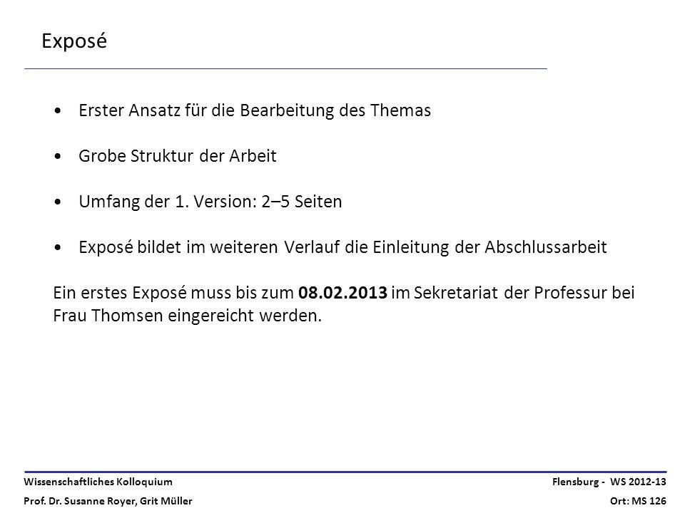 Wissenschaftliches Kolloquium Prof. Dr. Susanne Royer, Grit Müller Flensburg - WS 2012-13 Ort: MS 126 Exposé Erster Ansatz für die Bearbeitung des The