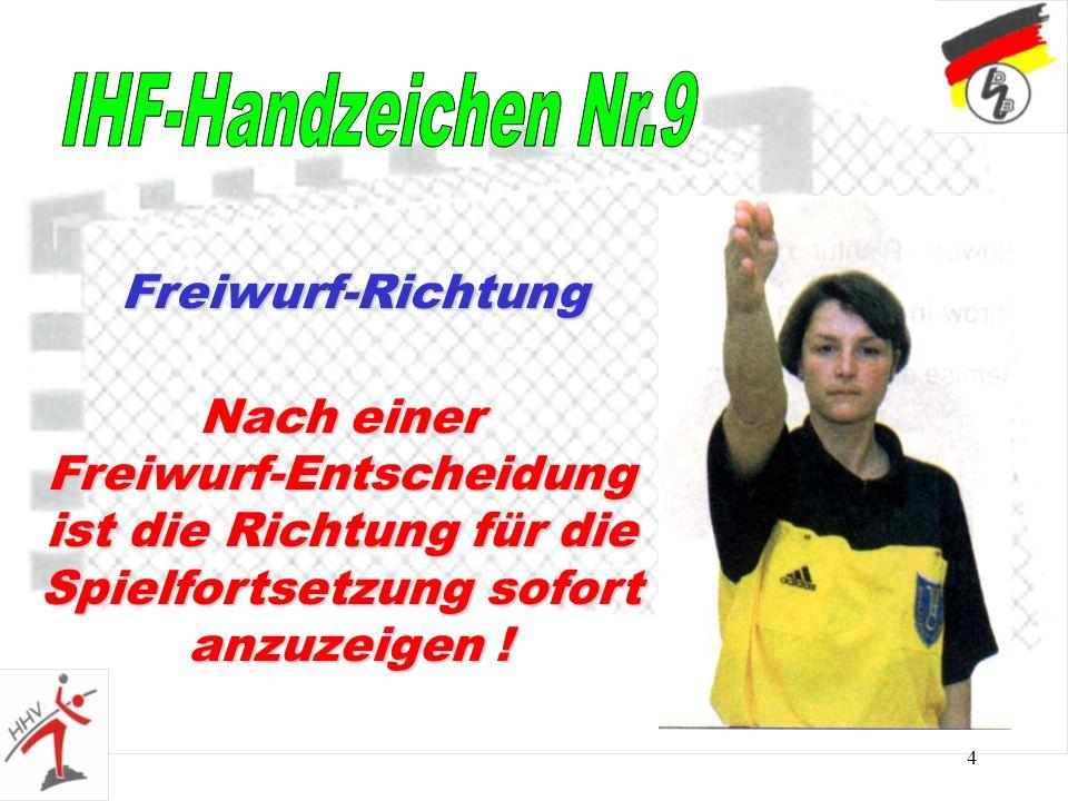 5 in Verbindung mit Handzeichen Nr. 9 Betreten des Torraumes