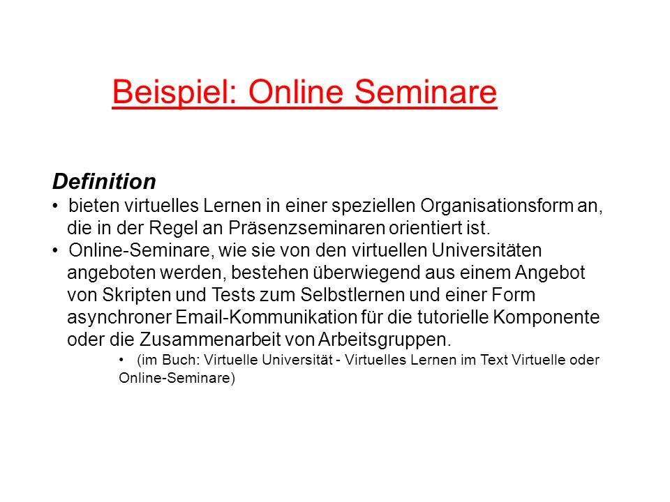 Beispiel: Online Seminare Definition bieten virtuelles Lernen in einer speziellen Organisationsform an, die in der Regel an Präsenzseminaren orientier