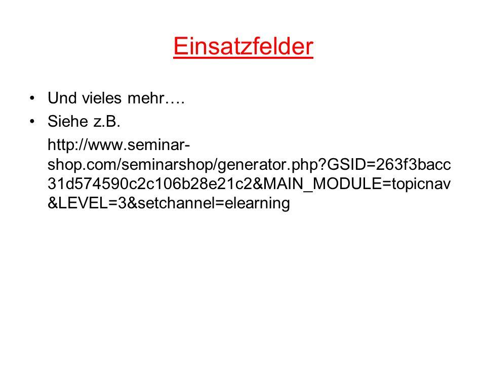 Einsatzfelder Und vieles mehr…. Siehe z.B. http://www.seminar- shop.com/seminarshop/generator.php?GSID=263f3bacc 31d574590c2c106b28e21c2&MAIN_MODULE=t