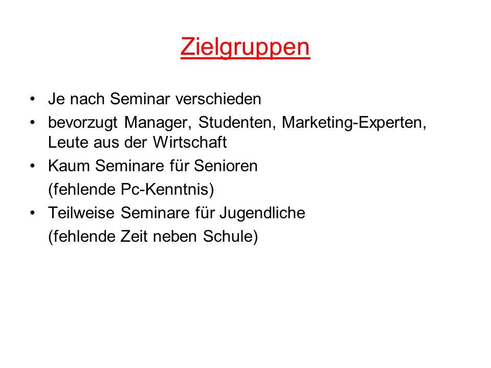 Zielgruppen Je nach Seminar verschieden bevorzugt Manager, Studenten, Marketing-Experten, Leute aus der Wirtschaft Kaum Seminare für Senioren (fehlend
