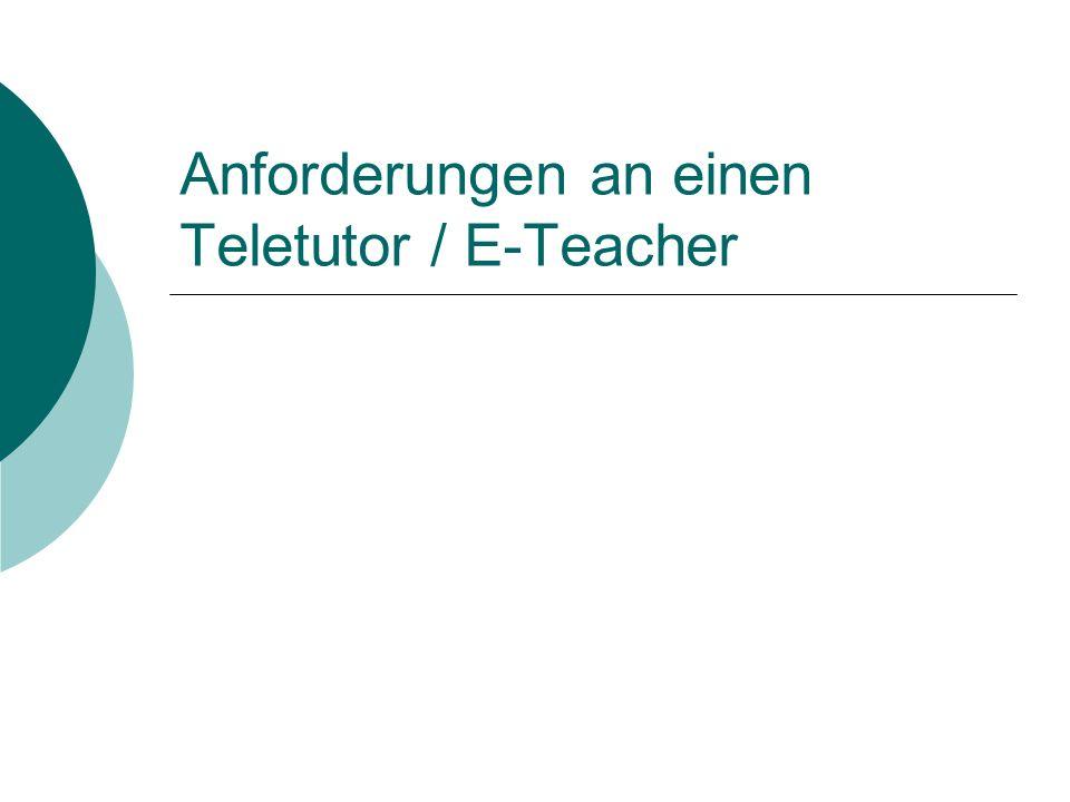 Anforderungen an einen Teletutor / E-Teacher